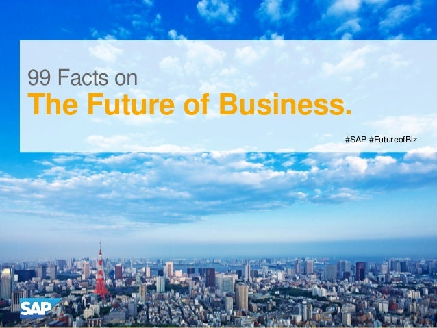 #SAP #FutureofBiz 99 Facts on The Future of Business.