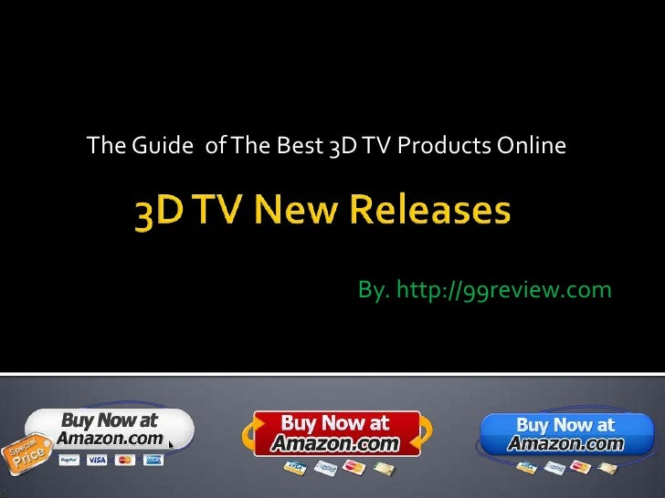 The Guide of The Best 3D TV Products Online                        By. http://99review.com