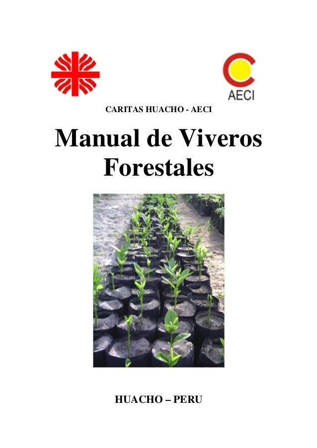 CARITAS HUACHO - AECI Manual de Viveros Forestales HUACHO – PERU