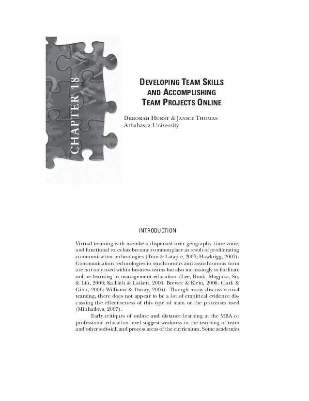 CHAPTER18DEVELOPING TEAM SKILLSAND ACCOMPLISHINGTEAM PROJECTS ONLINEDeborah Hurst & Janice ThomasAthabasca UniversityINTRO...