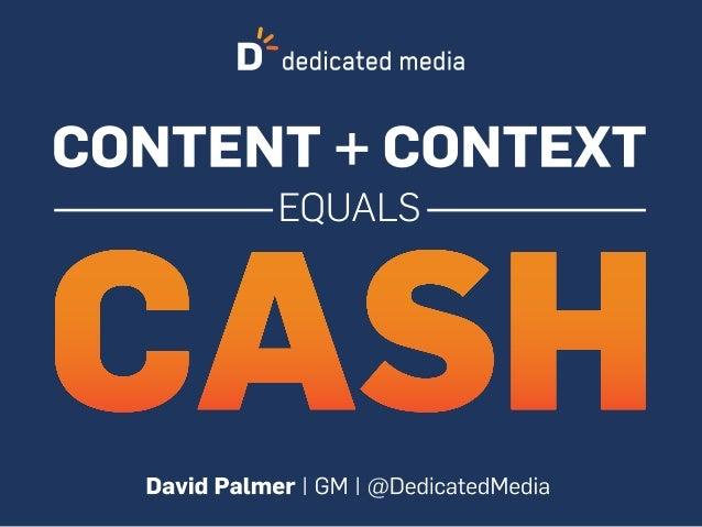 Content + Context = Cash: The Power of Original Content
