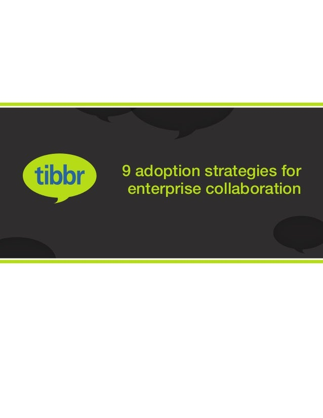 9 adoption strategies for enterprise collaboration