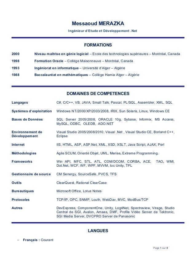 Messaoud MERAZKA Ingénieur d'Etude et Développement .Net FORMATIONS 2000 Niveau maîtrise en génie logiciel – Ecole des tec...