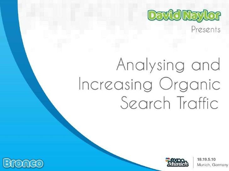 David Naylor -  Analysing increasing Organic Search traffic