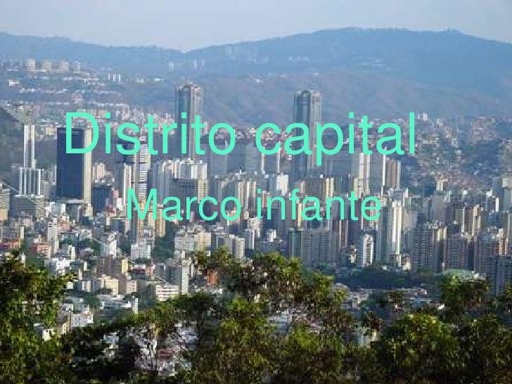 Distrito capital<br />Marco infante<br />