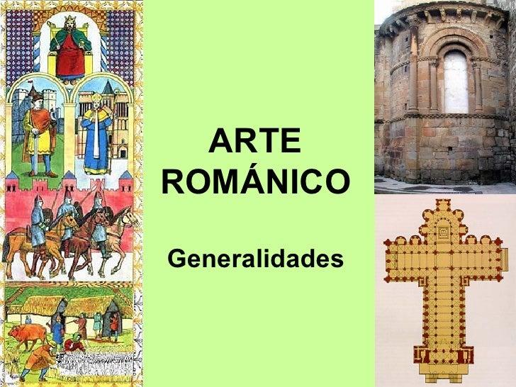 Arte Románico: Generalidades Arquitectura