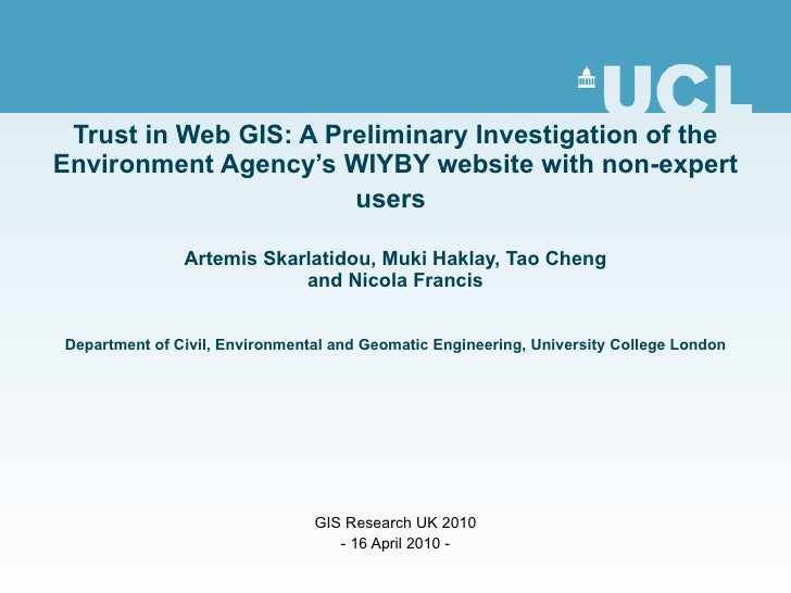 Trust in Web GIS: A Preliminary Investigation of the Environment Agency's WIYBY website with non-expert users   Artemis Sk...