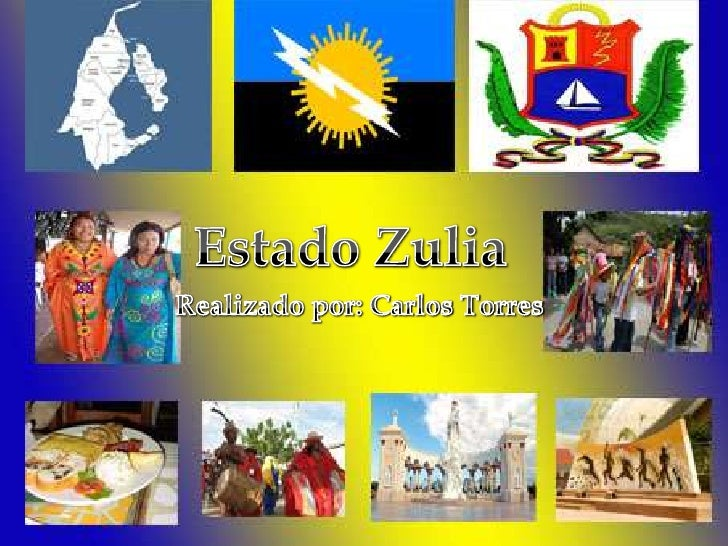 Estado Zulia<br />Realizado por: Carlos Torres<br />