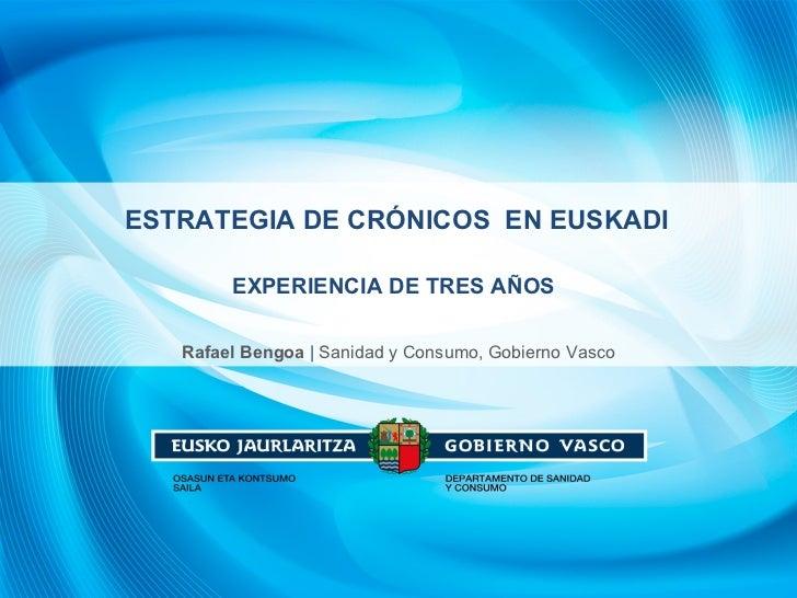 Estrategia de crónicos en Euskadi. Experiencia de tres años