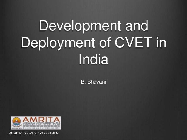 Development and Deployment of CVET in India