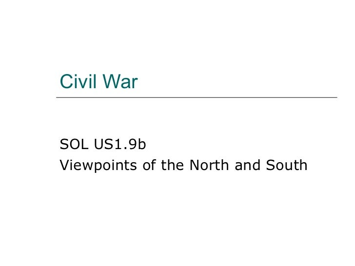 Civil War SOL US1.9b Viewpoints of the North and South