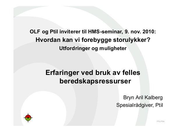 PTIL/PSA OLF og Ptil inviterer til HMS-seminar, 9. nov. 2010: Hvordan kan vi forebygge storulykker? Utfordringer og muligh...