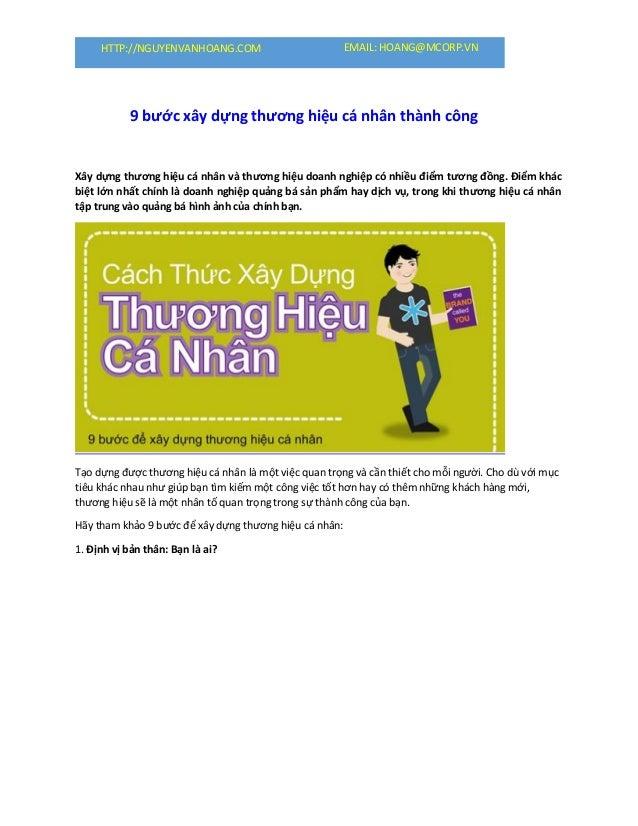 HTTP://NGUYENVANHOANG.COM EMAIL: HOANG@MCORP.VN 9 bước xây dựng thương hiệu cá nhân thành công Xây dựng thương hiệu cá nhâ...
