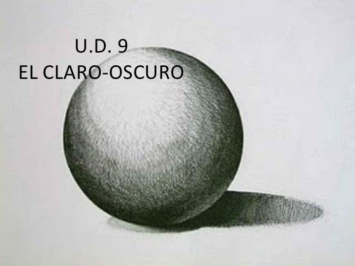 U.D. 9EL CLARO-OSCURO