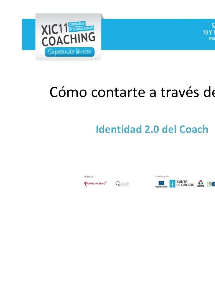 Cómo contarte a través del Blog      Identidad 2.0 del Coach