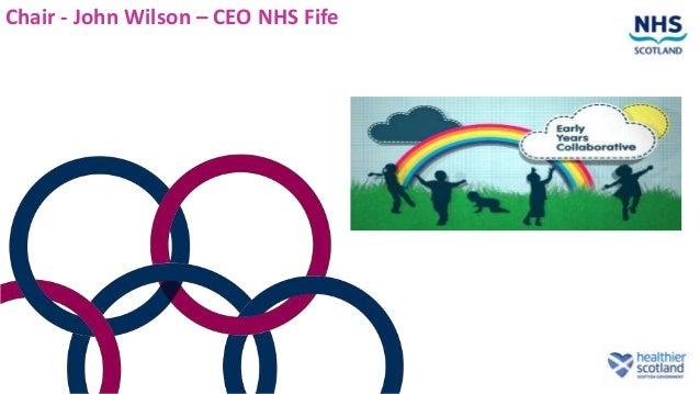 Chair - John Wilson – CEO NHS Fife