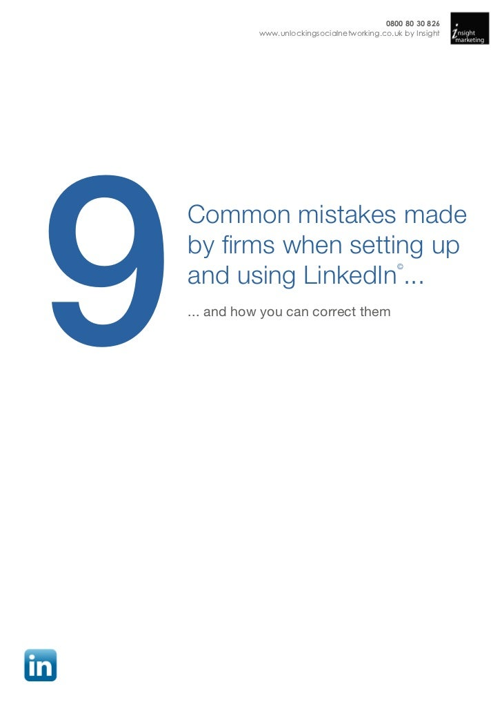 0800 80 30 826               www.unlockingsocialnetworking.co.uk by Insight9    Common mistakes made    by firms when sett...