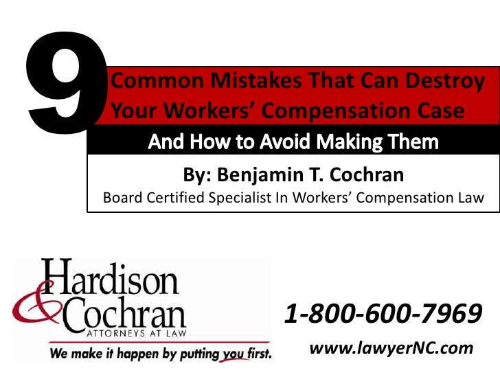 North Carolina Workers' Compensation Guide (9 Common Mistakes That Can Destroy Your Workers' Comp Case)
