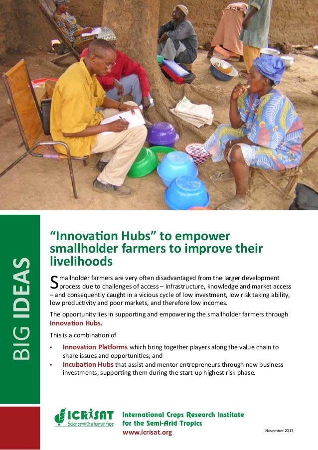 "BIG IDEAS  ""Innovation Hubs"" to empower smallholder farmers to improve their livelihoods  S  mallholder farmers are very o..."