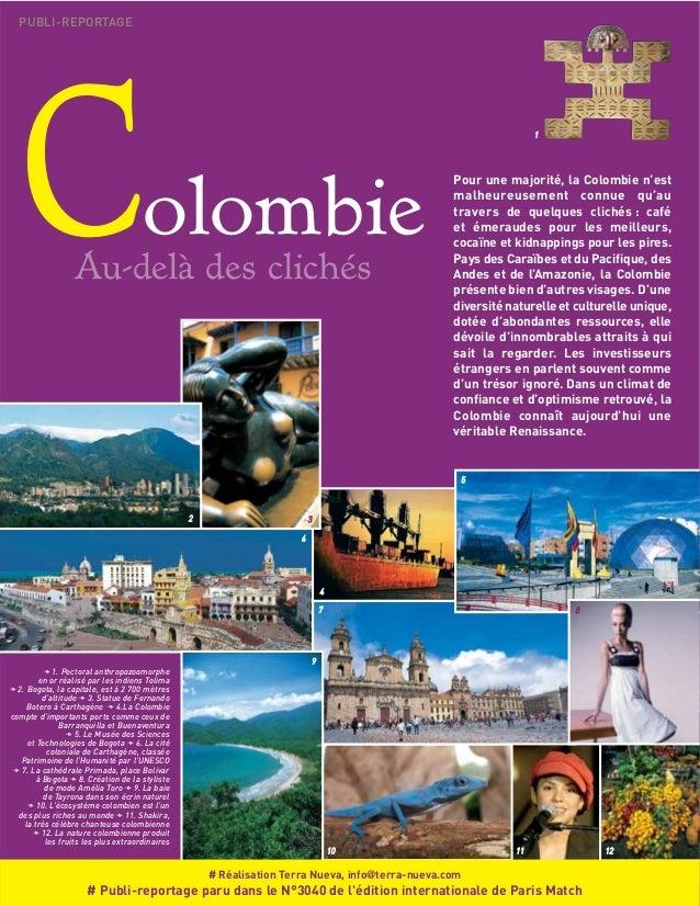Colombie Au-delà des clichés PUBLI-REPORTAGE 1144 Pour une majorité, la Colombie n'est malheureusement connue qu'au traver...