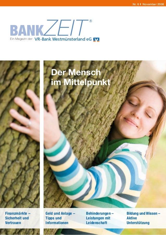 BANKZEITEin Magazin der Nr. 6 I November 2008 VR-Bank Westmünsterland eG Finanzmärkte – Sicherheit und Vertrauen Geld und ...