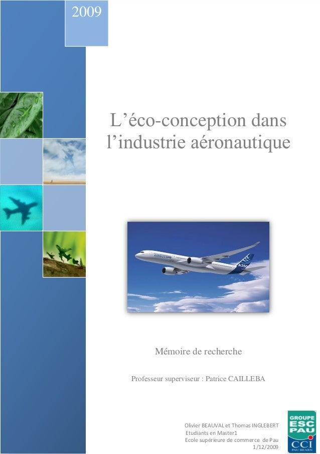 L'éco-conception dans l'industrie aéronautique Mémoire de recherche Professeur superviseur : Patrice CAILLEBA 2009 Olivier...