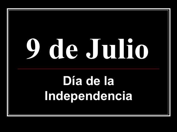 9 de Julio   Día de la Independencia