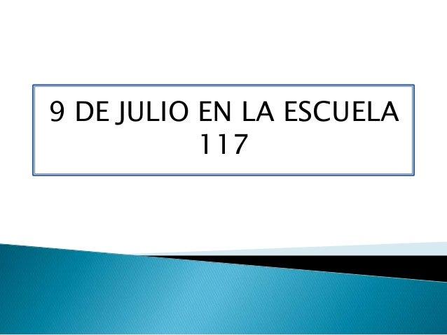9 DE JULIO EN LA ESCUELA 117
