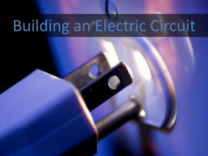 Building an Electric Circuit