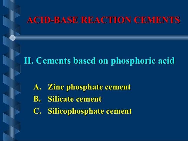ACID-BASE REACTION CEMENTSACID-BASE REACTION CEMENTS II. Cements based on phosphoric acidII. Cements based on phosphoric a...
