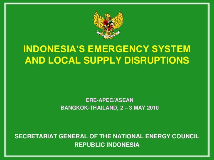 INDONESIA'S EMERGENCY SYSTEM   AND LOCAL SUPPLY DISRUPTIONS                  ERE-APEC/ASEAN            BANGKOK-THAILAND, 2...