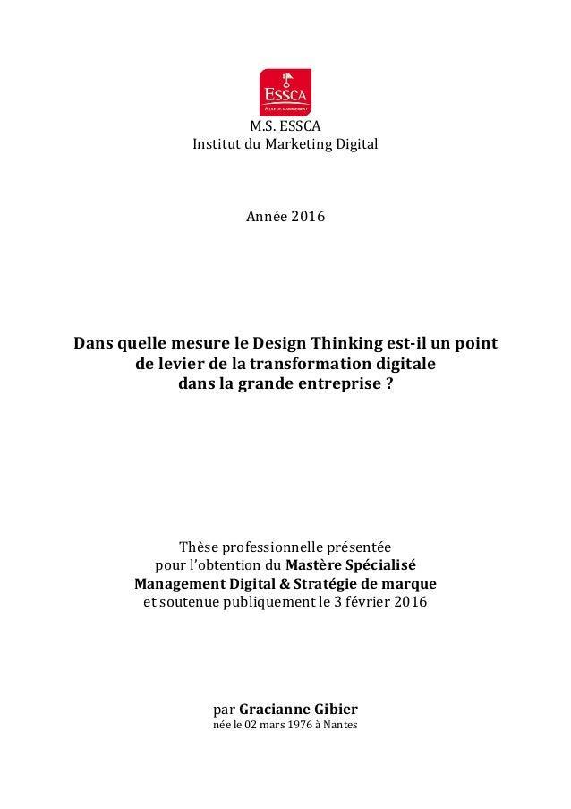 M.S.ESSCA InstitutduMarketingDigital    Année2016       DansquellemesureleDesignThinkingest-ilu...