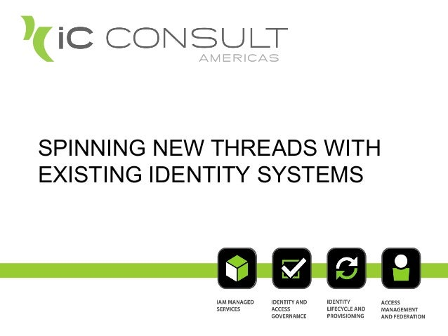 SPINNING NEW THREADS WITH EXISTING IDENTITY SYSTEMS