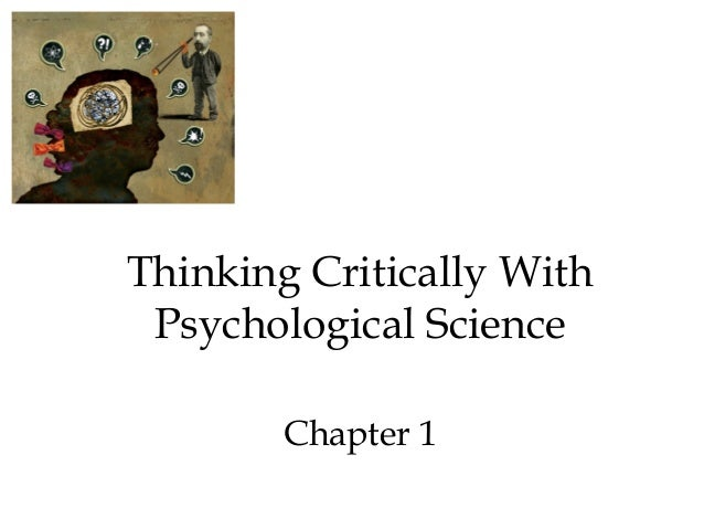1 thinking critically with psychological science answers 1 myers' psychology (7th ed) chapter 1 thinking critically with psychological science james a mccubbin, phd clemson university worth publishers the need for.