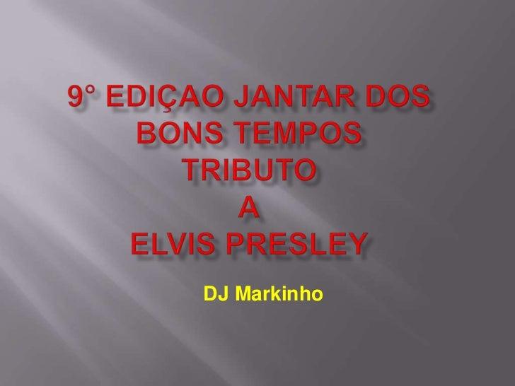 9° Edição Festa dos Bons Tempos Com tributo a ELVIS PRESLEY...