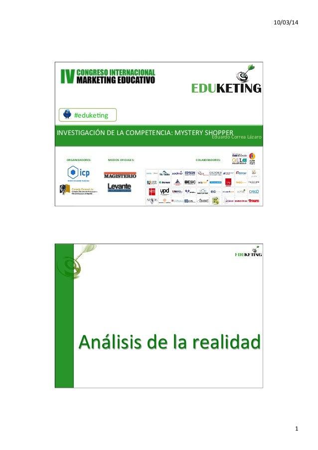10/03/14   1   #eduke,ng   INVESTIGACIÓN  DE  LA  COMPETENCIA:  MYSTERY  SHOPPER  Eduardo  Correa  L...