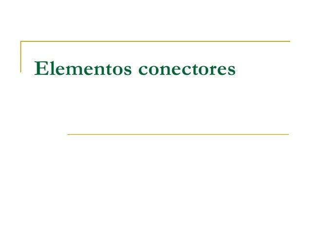 Elementos conectores