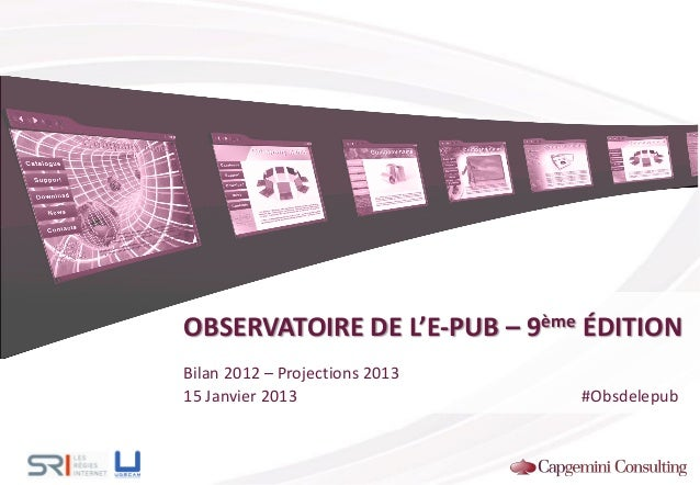OBSERVATOIRE DE L'E-PUB – 9ème ÉDITION Bilan 2012 – Projections 2013 15 Janvier 2013 #Obsdelepub