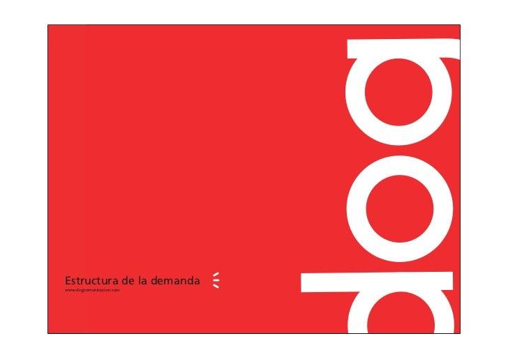 Estructura de la demanda www.dogcomunicacion.com