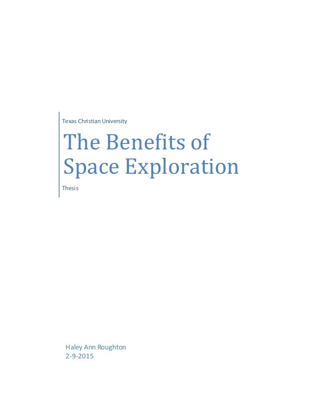 "research paper benefits of space exploration ""the future of space exploration"" in april 2007 and support staff in multiple space research centers the future of space exploration and human development."