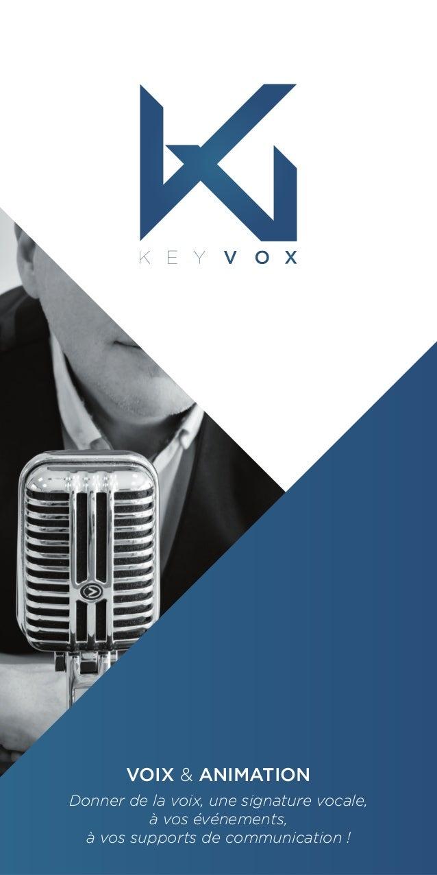 VOIX & ANIMATION Donner de la voix, une signature vocale, à vos événements, à vos supports de communication !