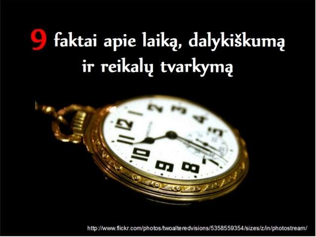 9 faktai apie laiką, dalykiškumą ir reikalų tvarkymą