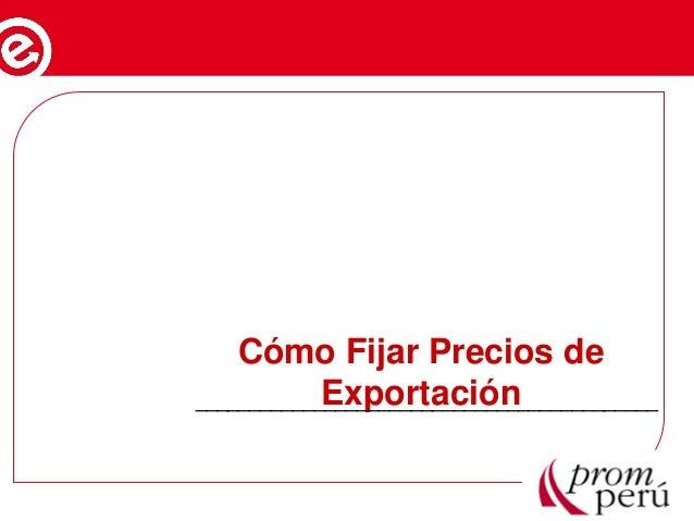 Cómo Fijar Precios de Exportación___________________________________________