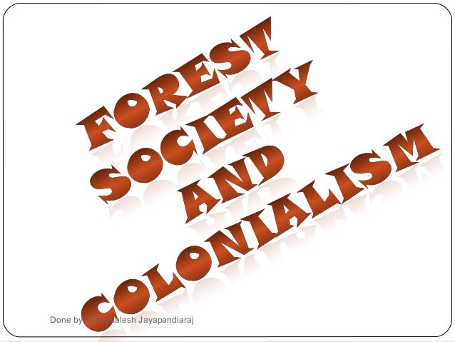 9 forest society and colonialism by kamalesh
