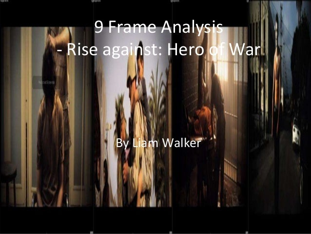9 Frame Analysis - Rise against: Hero of War By Liam Walker