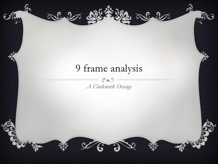 9 frame analysis A Clockwork Orange