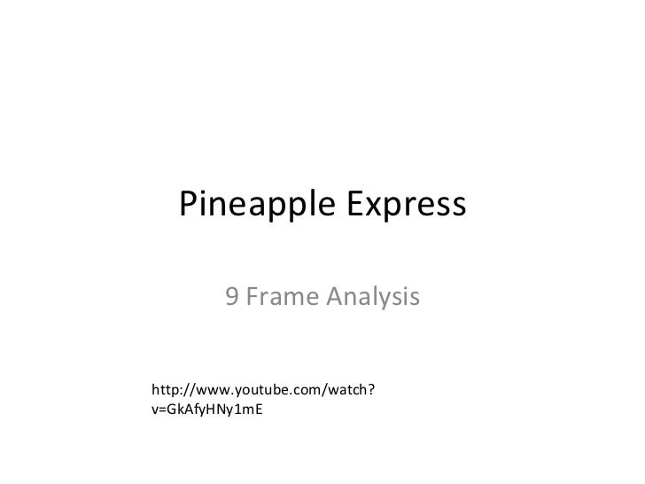 9 frame anaylsis of pineapple express