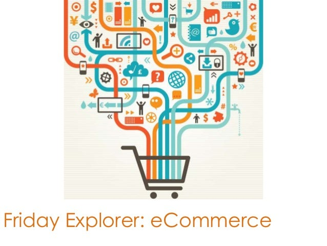 Friday Explorer: eCommerce