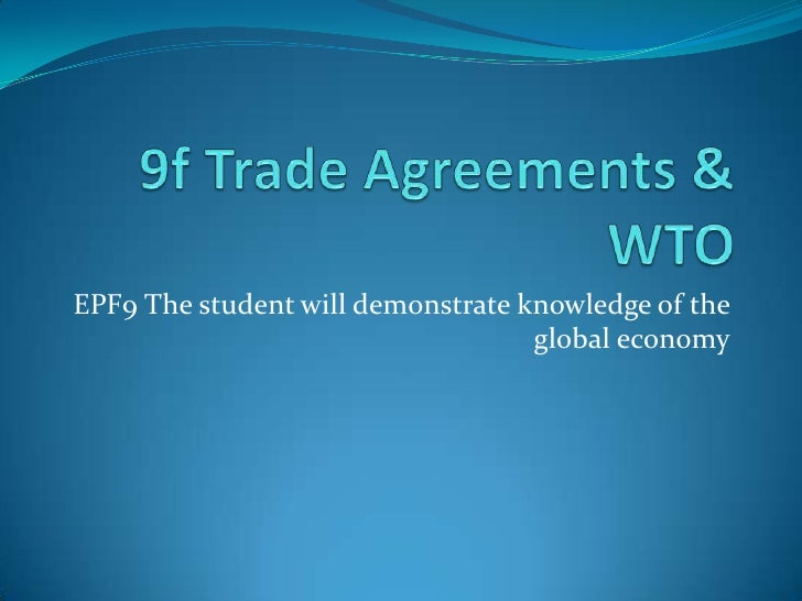 EPF9 The student will demonstrate knowledge of the                                   global economy