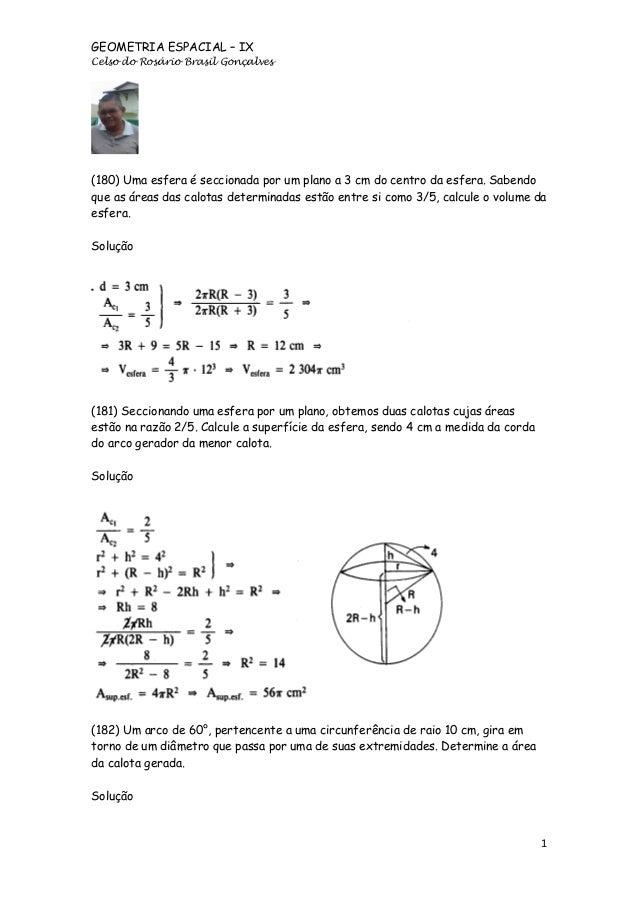 GEOMETRIA ESPACIAL – IX Celso do Rosário Brasil Gonçalves  (180) Uma esfera é seccionada por um plano a 3 cm do centro da ...